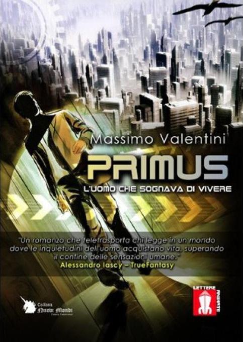 Primus, l'uomo che sognava di vivere - Massimo Valentini