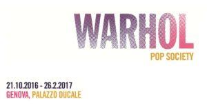 La mostra Andy Warhol Pop Society - Palazzo Ducale di Genova 21 ottobre 2016 – 26 febbraio 2017
