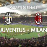 Stasera in tv su Rai1 Juventus - Milan quarto di finale di Coppa Italia