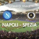 Stasera in tv su Rai2 Napoli - Spezia, ottavi di Coppa Italia